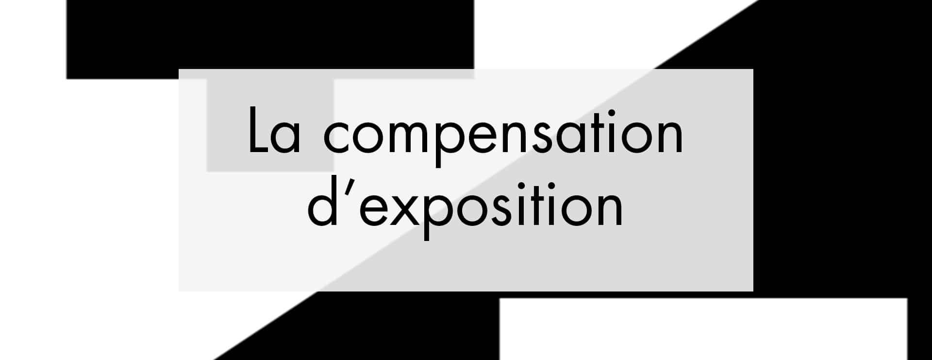 Utiliser la compensation d'exposition