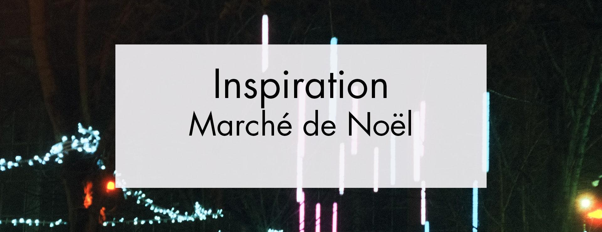 Inspiration – Marché de Noël