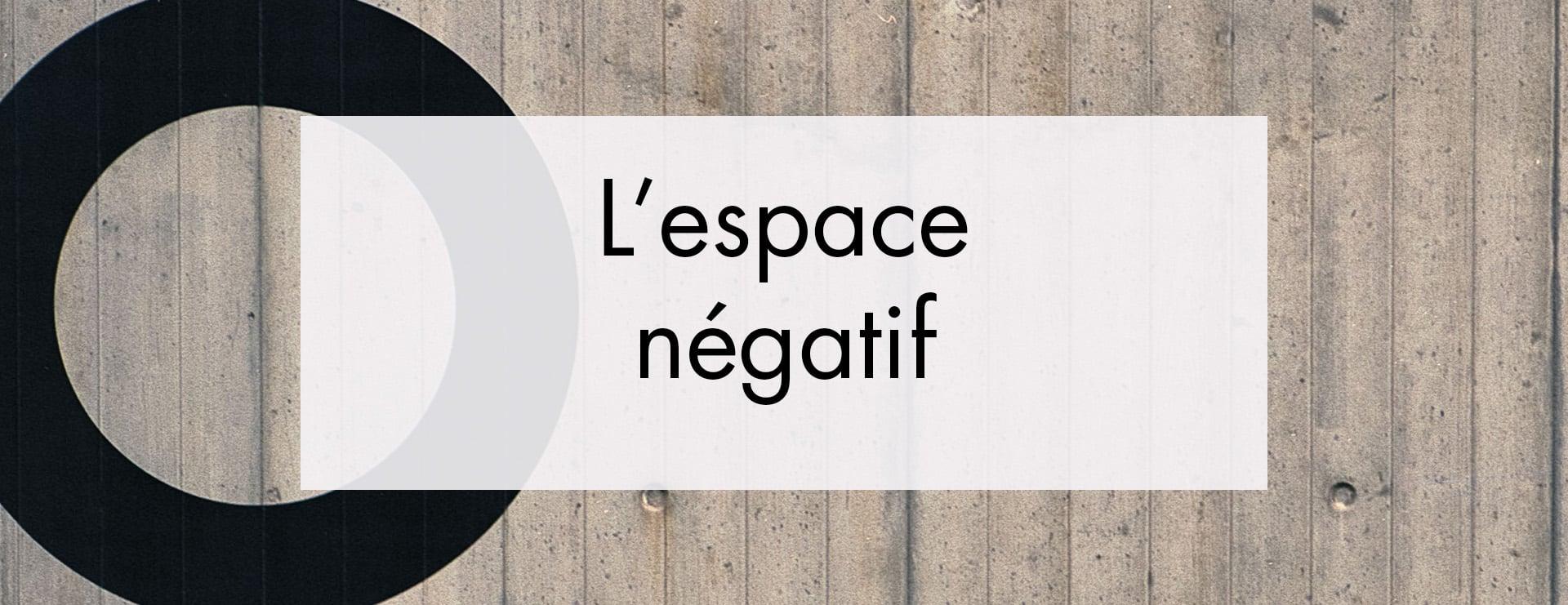 Utiliser l'espace négatif pour composer ses images