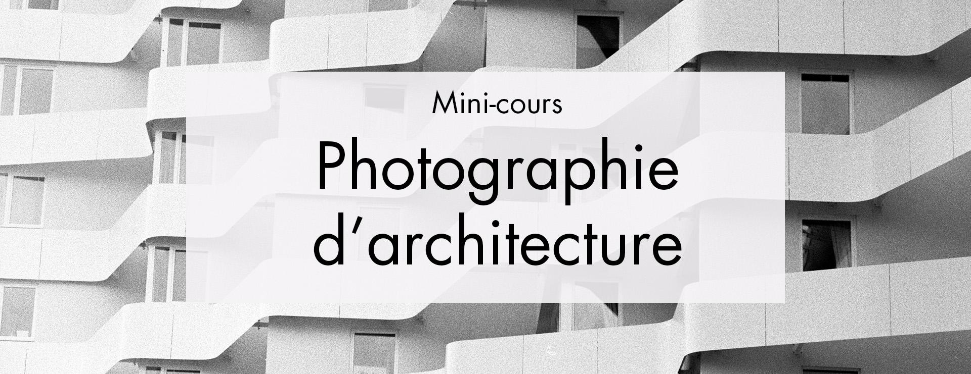 Mini-Cours : Architecture en noir et blanc