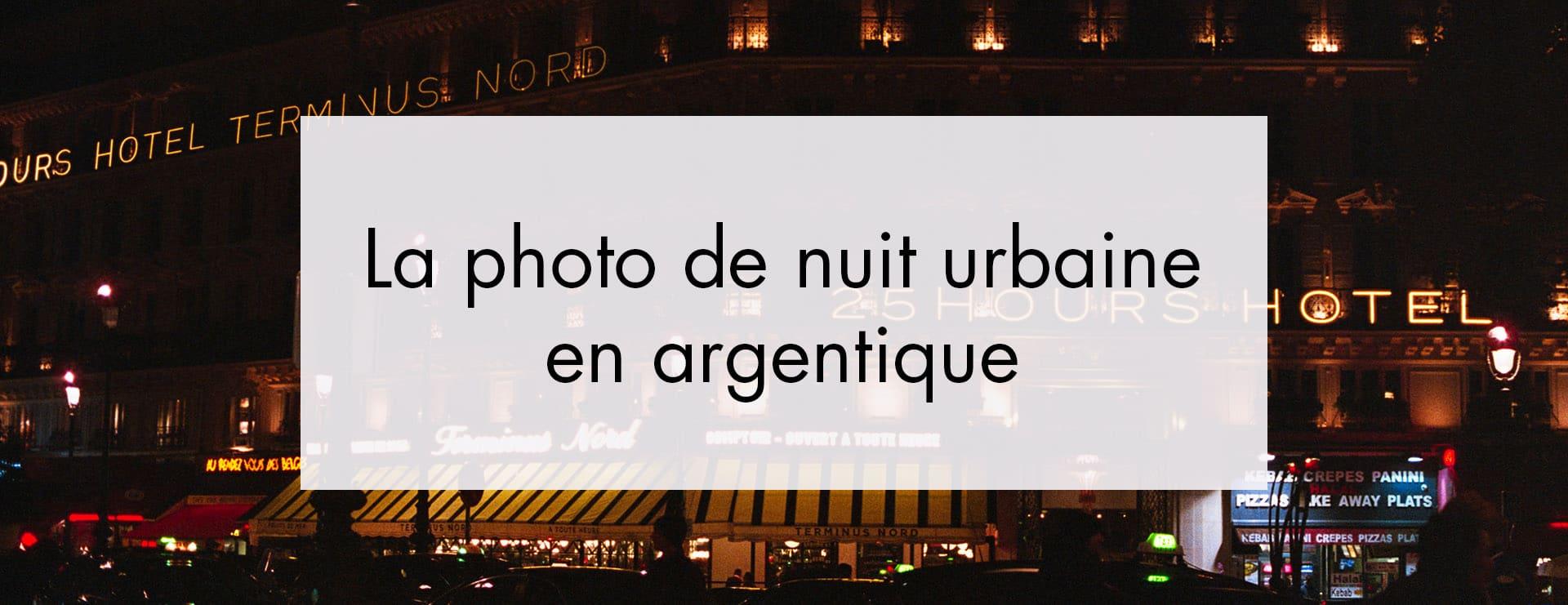 Photo de nuit en argentique