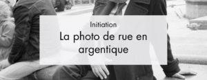 Initiation à la photo de rue en Argentique